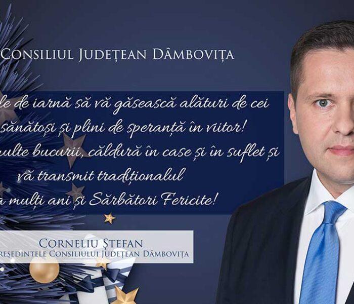 Corneliu Ștefan, președinte CJ Dâmbovița: La mulți ani și sărbători fericite!